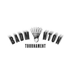 badminton tournament logo inscription with vector image