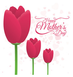 happy mothers day tulip flower decoration card vector image vector image