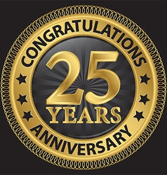 25 years anniversary congratulations gold label vector image