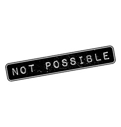 Not possible rubber stamp vector