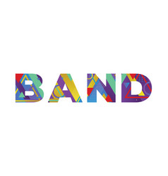Band concept retro colorful word art vector