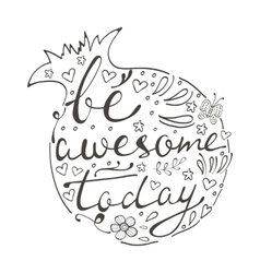 Be awesome today Hand drawn quote lettering vector image