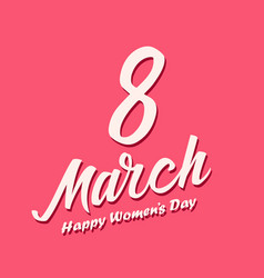 women day lettering on pink background 8 march vector image