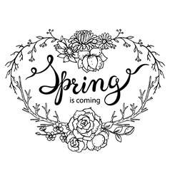 Hand lettering words Spring is coming with floral vector image vector image