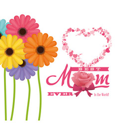 Best mom ever in the world - flowers colored heart vector