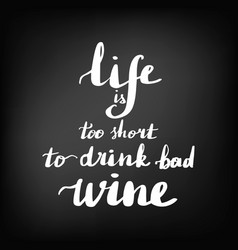 inscription life is too short to drink bed wine vector image