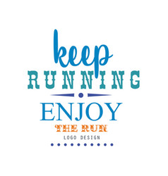 keep running enjoy the run logo design vector image