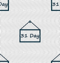 Calendar day 31 days icon sign Seamless pattern vector image