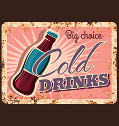 cold drinks rusty metal plate soda bottle poster vector image