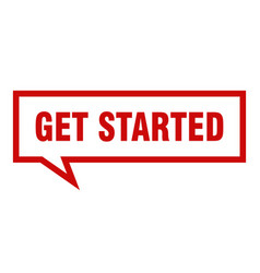 Get started sign get started square speech bubble vector