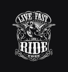 Live fast and ride free vector