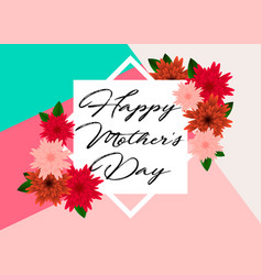 mothers day greeting card with beautiful flowers vector image