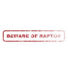 beware of raptor rubber stamp vector image vector image