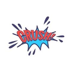 Crush Comic Speech Bubble vector image vector image