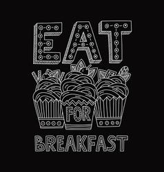 eat dessert for breakfast vector image