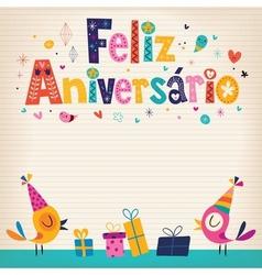 Feliz Aniversario Portuguese Happy Birthday card 3 vector image vector image