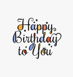 Happy birthday card lettering design background vector