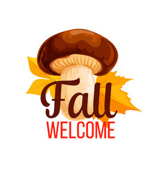 Autumn poster of fall mushroom and leaf vector