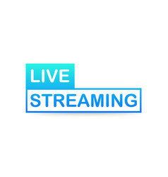 Live streaming icon on white background vector