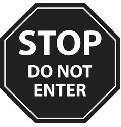 Stop black sign do not enter isolated vector