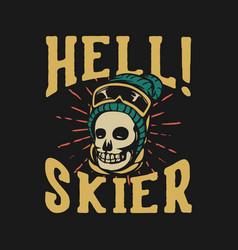 T shirt design hell skier with skull vintage vector