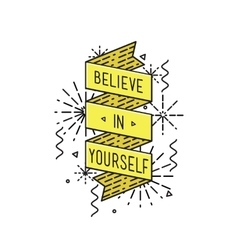 Belive in yourself Inspirational vector