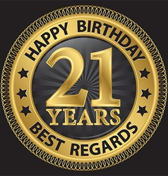 21 years happy birthday best regards gold label vector image