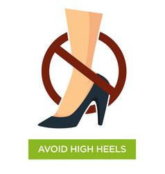 Avoid wearing high heels sign close up vector