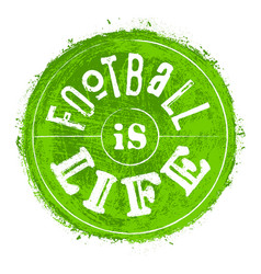 Hand drawn inscription football is life lettering vector