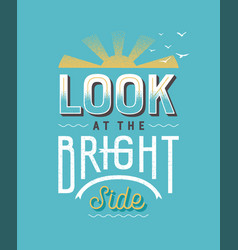 look at bright side retro lettering quote vector image