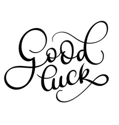 good luck text on white background hand drawn vector image