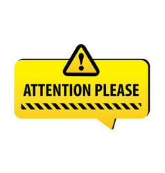 Attention please warning on a bright yellow banner vector