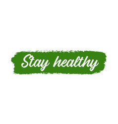Hand sketched banner with stay healthy quote vector