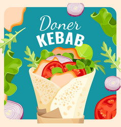 tasty doner kebab with chicken and vegetables vector image