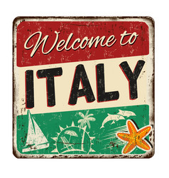 Welcome to italy vintage rusty metal sign vector