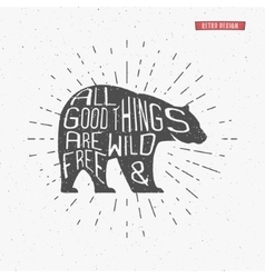 Vintage bear with hand drawn lettering slogan vector image vector image