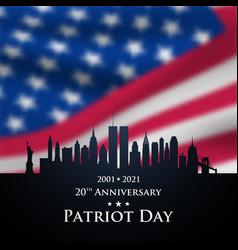 20 th anniversary patriot day 2001-2021 new york vector image