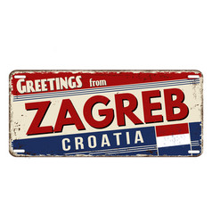 Greetings from zagreb vintage rusty metal plate vector
