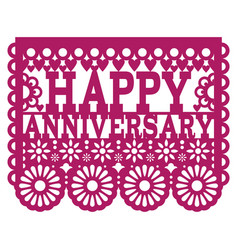 Happy anniversary papel picado design vector