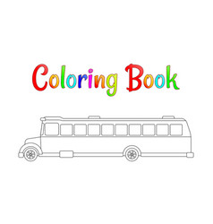 School bus coloring page back to school concept vector