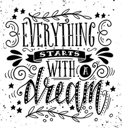 Everything starts with a dream Quote Hand drawn vector