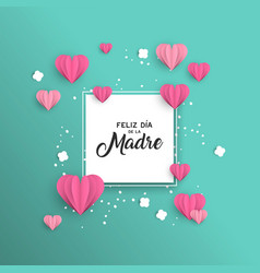 Happy mother day paper cut spanish card template vector