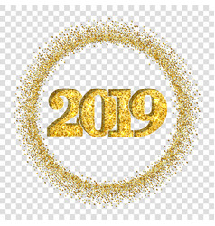 happy new year shiny gold number 2019 circle vector image