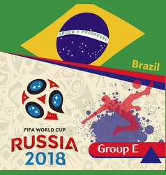 Russia 2018 wc group e brazil background vector