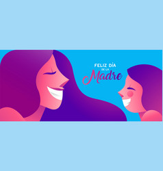 Happy mother day spanish banner of girl and mom vector