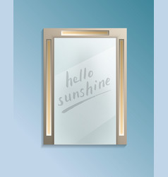 Hello sunshine concept with bathroom misted mirror vector