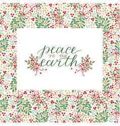 Holiday card with inscription peace to the earth vector