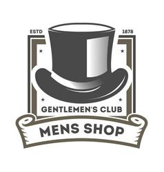 Mens shop vintage label with cylinder hat vector