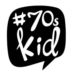 Word expression for 70s kid vector