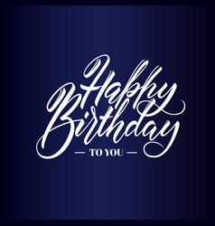 happy birthday greeting or invitation card hand vector image